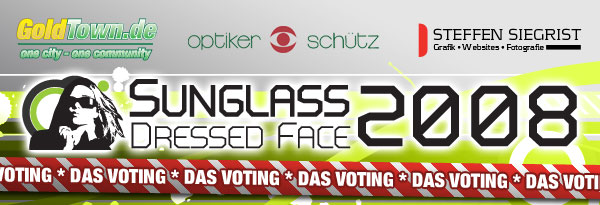 Sunglass Dessed Face 2008 - Das Voting