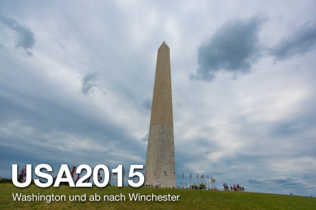 USA 2015 – Washington und ab nach Winchester